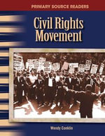 Civil Rights Movement : The 20th Century (Primary Source Readers) - Wendy Conklin