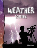 Weather Scientists : Earth and Space Science - Debra J. Housel