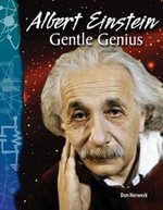 Albert Einstein - Gentle Genius : Gentle Genius - Don Herweck