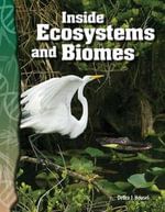 Inside Ecosystems and Biomes : Life Science - Debra J. Housel