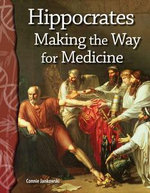 Hippocrates : Making the Way for Medicine - Connie Jankowski