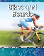 Bikes and Boards : Forces and Motion: Science Readers - Lisa Greathouse