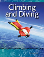 Climbing and Diving : Forces and Motion: Science Readers - Lisa Greathouse