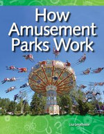 How Amusement Parks Work : Forces and Motion: Science Readers - Lisa Greathouse