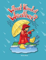 What Kind of Weather? : Weather: Literacy, Language and Learning - Dona Rice