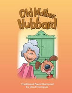 Old Mother Hubbard : My Community: Literacy, Language and Learning - Dona Rice