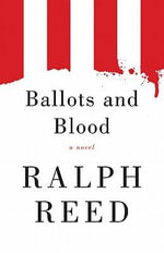 Ballots and Blood - Ralph Reed