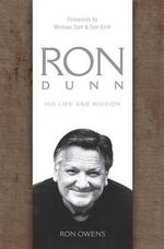 Ron Dunn : His Life and Mission - Ron Owens