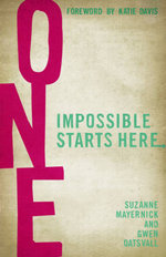 One : Impossible Starts Here - Suzanne Mayernick