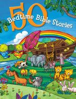 50 Bedtime Bible Stories - B&h Kids Editorial