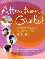 Attention, Girls! : A Guide to Learn All About Your AD/HD - Patricia O. Quinn
