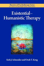 Existential-Humanistic Therapy : Theories of Psychotherapy Series - Kirk J. Schneider