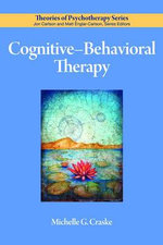 Cognitive-Behavioral Therapy : Theories of Psychotherapy Series - Michelle G. Craske