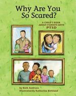 Why are You So Scared? : A Child's Book About Parents with PTSD - Beth Andrews