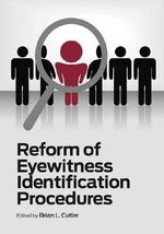 Reform of Eyewitness Identification Procedures - Brian L Cutler