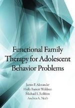 Functional Family Therapy for Adolescent Behavior Problems - James F Alexander