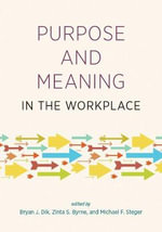 Purpose and Meaning in the Workplace : Creating School-Based Interventions