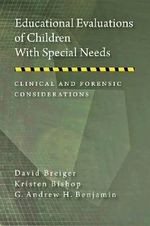 Educational Evaluations of Children with Special Needs : Clinical and Forensic Considerations - G. Andrew H. Benjamin
