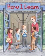 How I Learn : A Kid's Guide to Learning Disabilities - Brenda S. Miles