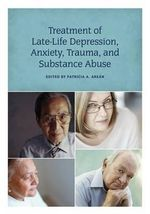 Treatment of Late-Life Depression, Anxiety, Trauma, and Substance Abuse - Patricia A Arean