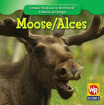 Moose/Alces - JoAnn Early Macken