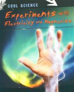 Experiments with Electricity and Magnetism : Cool Science - Chris Woodford