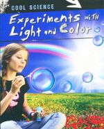 Experiments with Light and Color : Cool Science - Tom Jackson