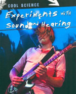 Experiments with Sound and Hearing : Cool Science - Chris Woodford