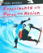 Experiments with Force and Motion : Cool Science Series - Colin Uttley