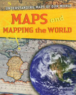 Maps and Mapping the World : Understanding Maps of Our World (Paperback)
