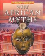 West African Myths : Myths From Around The World - Jen Green