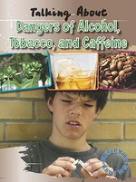 Talking about the Dangers of Alcohol, Tobacco, and Caffeine - Alan Horsfield