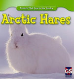 Arctic Hares : Animals That Live in the Tundra - Therese M Shea