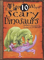 Scary Dinosaurs You Wouldn't Want to Meet! : Top 10 Worst (Paperback) - Carolyn Franklin