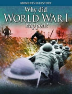 Why Did World War I Happen? - Reg Grant