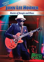 John Lee Hooker : Master of Boogie and Blues - Therese M. Shea