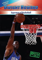 Dwight Howard : Superman of Basketball - Malcolm J. Harasymiw