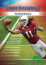 Larry Fitzgerald : Pro Bowl Receiver - Brady Reinagel
