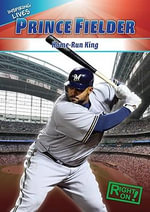 Prince Fielder : Home-Run King - Aidan Francis