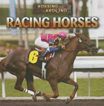 Racing Horses : Horsing Around - Therese M Shea
