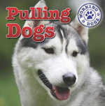 Pulling Dogs : Dog Mania Great Big Dogs (Library) - Kristen Rajczak
