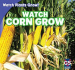 Watch Corn Grow - Kristen Rajczak