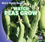 Watch Peas Grow - Therese M. Shea