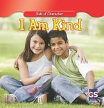 I Am Kind : Kids of Character Series - Juliet Concord