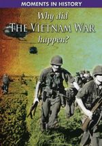 Why Did the Vietnam War Happen? - Clive Gifford