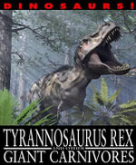 Tyrannosaurus Rex and Other Giant Carnivores - David West