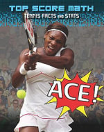 Ace! : Tennis Facts and Stats - Mark Woods