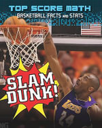 Slam Dunk! : Basketball Facts and Stats - Mark Woods