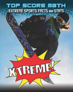 Xtreme! : Extreme Sports Facts and Stats - Mark Woods