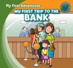 My First Trip to the Bank : My First Adventures (Hardcover) - Katie Kawa